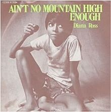 Ain't No Mountain High Enough - Diana Ross