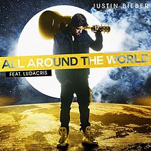 All Around the World - Justin Bieber