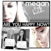 Are You Happy Now - Megan And Liz