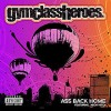 Ass Back Home - Gym Class Heroes