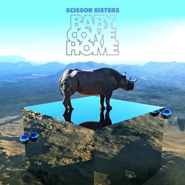 Baby Come Home - Scissor Sisters