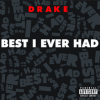 Best I Ever Had - Drake