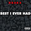 Best I Ever Had - Drake