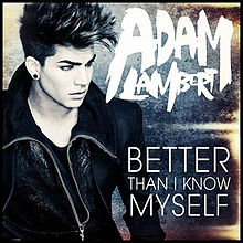 Better Than I Know Myself - Adam Lambert