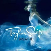Breathe -  Taylor Swift