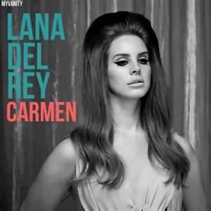 Carmen - Lana Del Rey