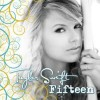 Fifteen - Taylor Swift