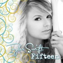 Fifteen - Taylor Swift