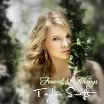 Forever And Always - Taylor Swift