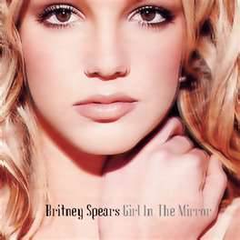 Girl In The Mirror - Britney Spears
