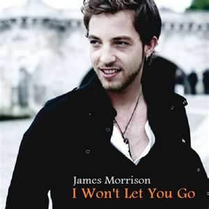 I Won't Let You Go - James Morrison