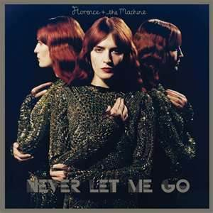 Never Let Me Go - Florence And The Machine