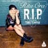R.I.P - Rita Ora
