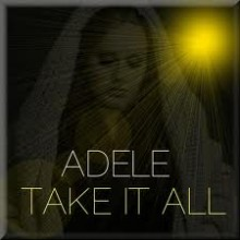 Take It All - Adele