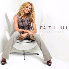 Come Home - Faith Hill