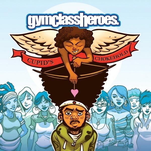 Cupid's Chokehold - Gym Class Heroes