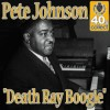Death Ray Boogie - Pete Johnson
