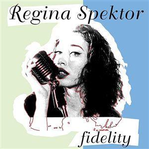 Fidelity - Regina Spektor