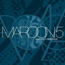 Harder To Breathe - Maroon 5
