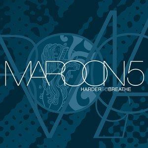 Harder To Breathe - Maroon 5