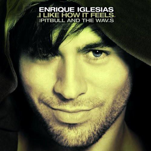 I Like How It Feels - Enrique Iglesias