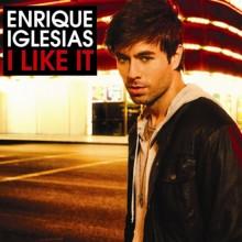 I Like It - Enrique Iglesias