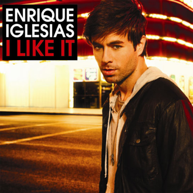 I Like It - Enrique Iglesias