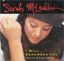 I Will Remember You - Sarah McLachlan
