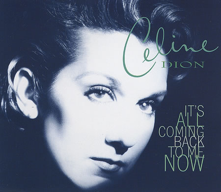 It's All Coming Back To Me - Celine Dion