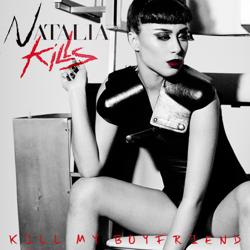 Kill My Boyfriend - Natalia Kills