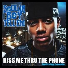 Kiss Me Thru The Phone - Soulja Boy Tell'em
