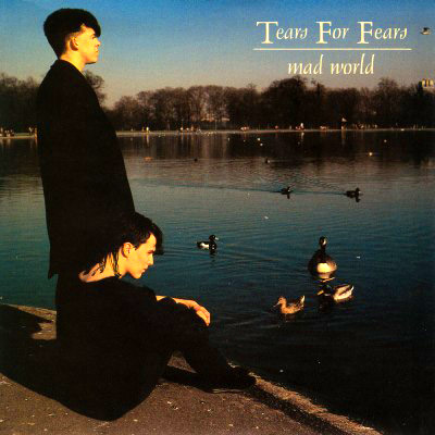 Mad world - Tears for Fears