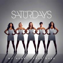 My Heart Takes Over - The Saturdays