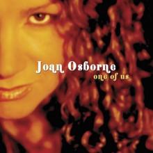 One Of Us - Joan Osborne