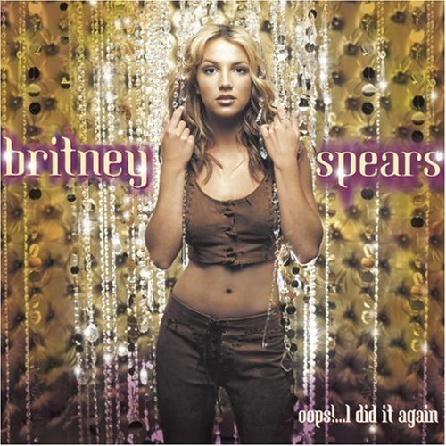 Oops I Did Again - Britney Spears