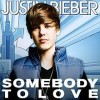 Somebody to Love - Justin Bieber