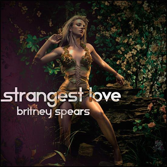 Strangest Love - Britney Spears