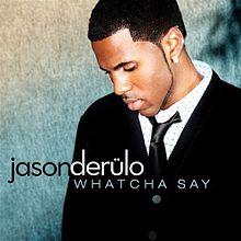 Whatcha Say - Jason Derülo