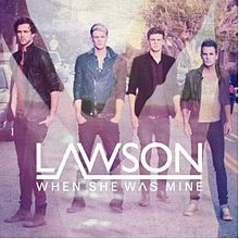 When She Was Mine - Lawson