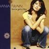 You've Got a Way - Shania Twain