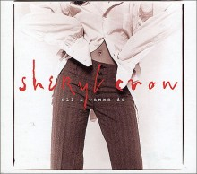All I Wanna Do - Sheryl Crow