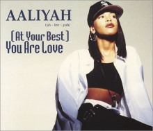 At Your Best (You Are Love) - Aaliyah