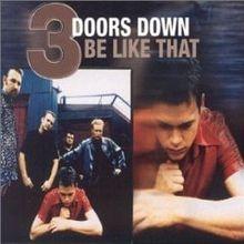 Be Like That - 3 Doors Down