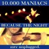 Because the Night - 10000 Maniacs