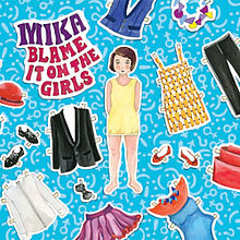 Blame It On The Girls - Mika