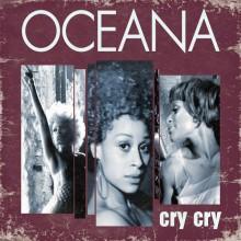 Cry Cry - Oceana