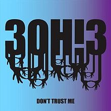 Don't Trust Me - 3OH!3