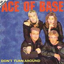 Don't Turn Around - Ace Of Base
