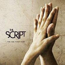 For the First Time - The Script
