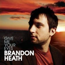 Give Me Your Eyes - Brandon Heath